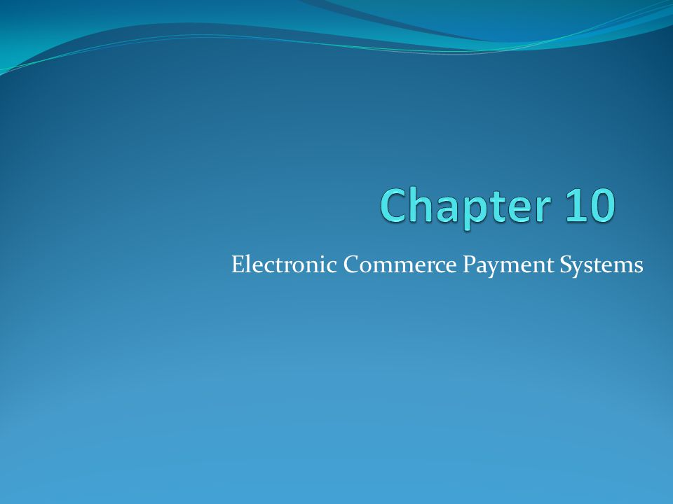 Electronic Commerce Payment Systems