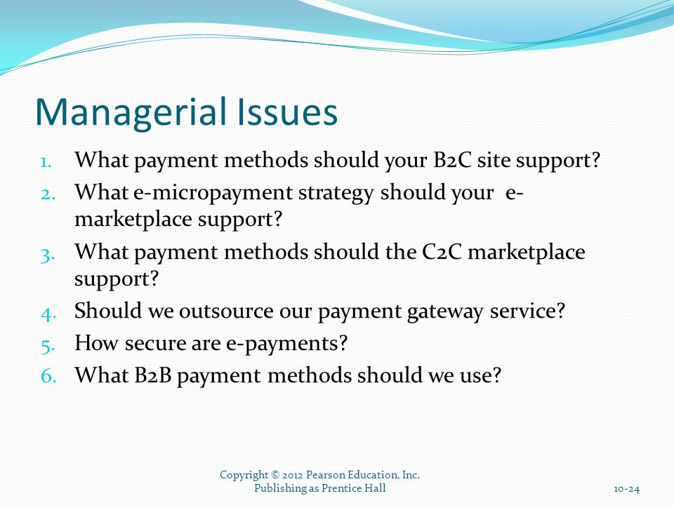 Managerial Issues 1. What payment methods should your B2C site support.