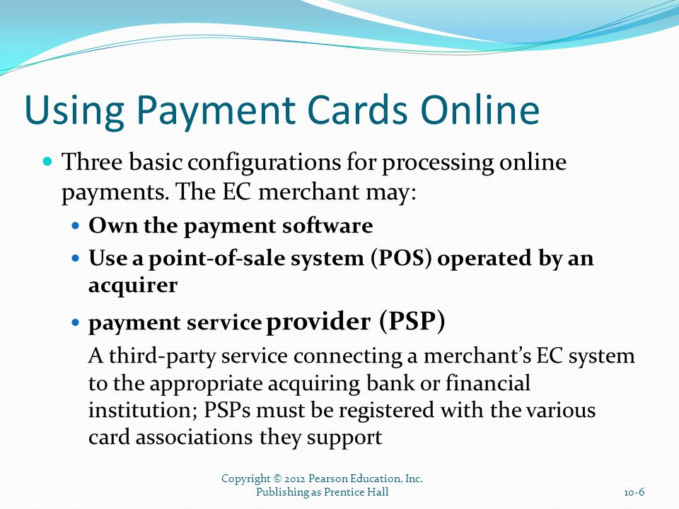 Using Payment Cards Online Three basic configurations for processing online payments.