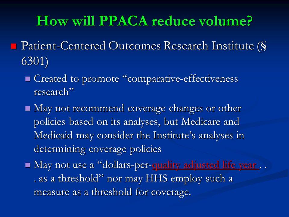 How will PPACA reduce volume.