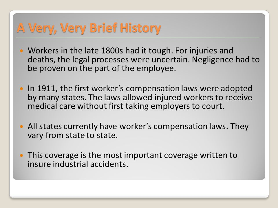 Workers in the late 1800s had it tough. For injuries and deaths, the legal processes were uncertain. Negligence had to be proven on the part of the em