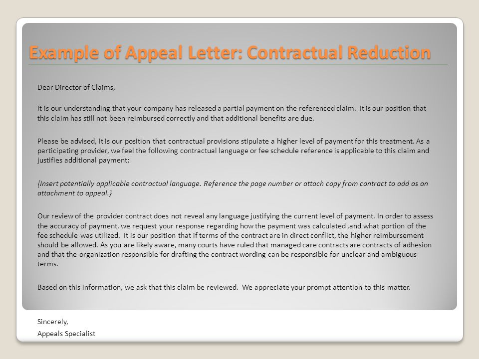 Example of Appeal Letter: Contractual Reduction Dear Director of Claims, It is our understanding that your company has released a partial payment on the referenced claim.