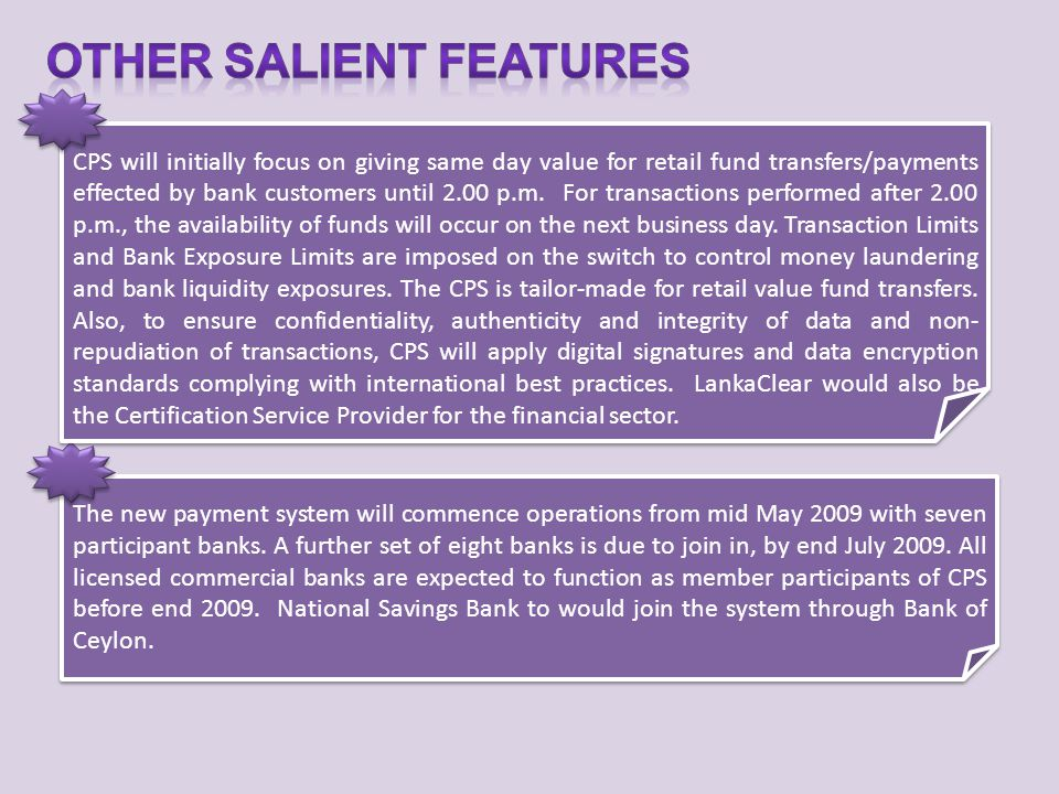 The new payment system will commence operations from mid May 2009 with seven participant banks. A further set of eight banks is due to join in, by end