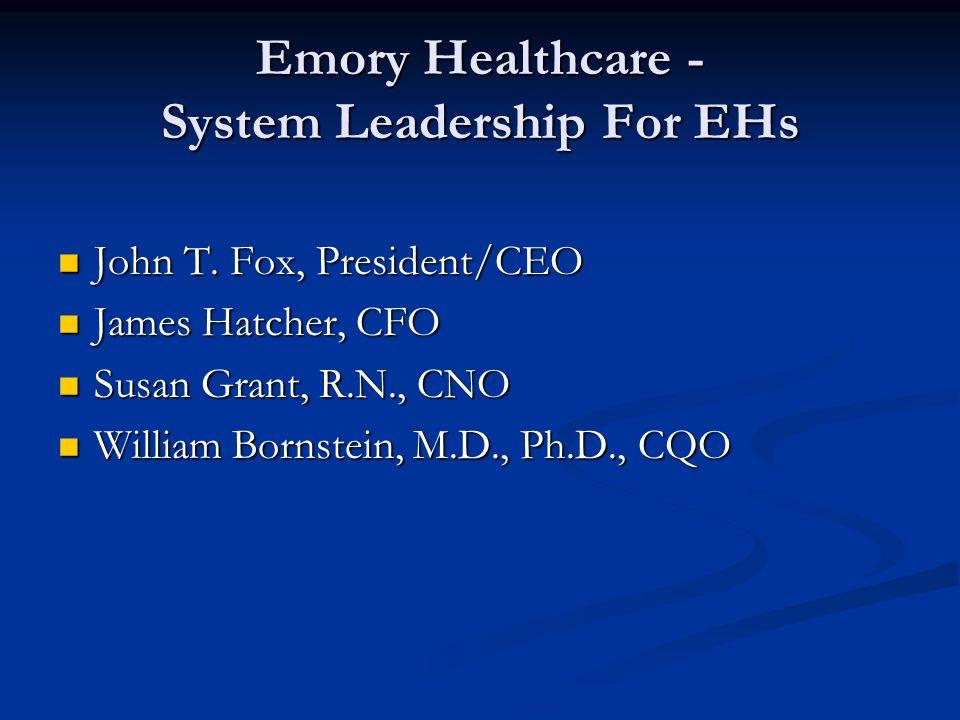 Emory Healthcare - System Leadership For EHs John T.