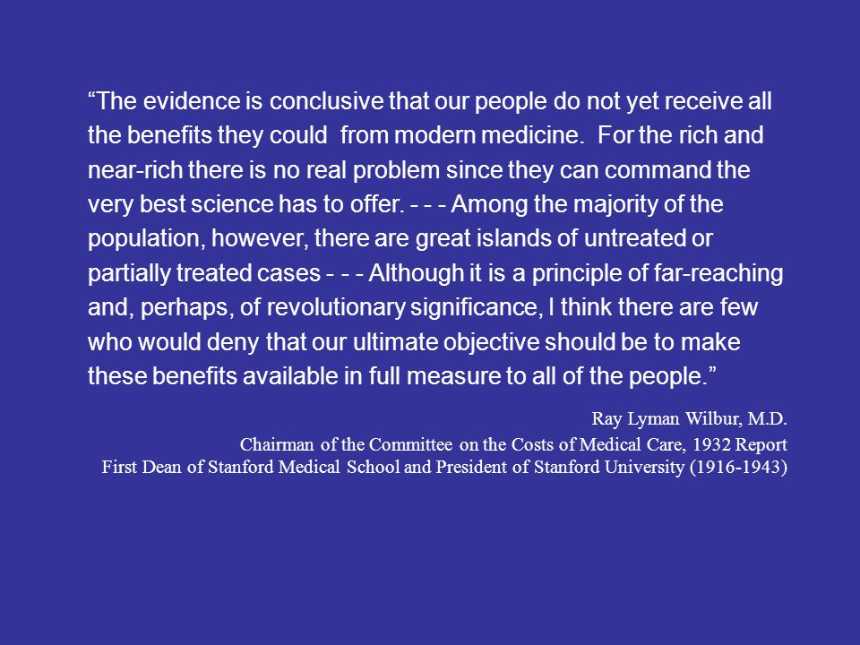 The evidence is conclusive that our people do not yet receive all the benefits they could from modern medicine.