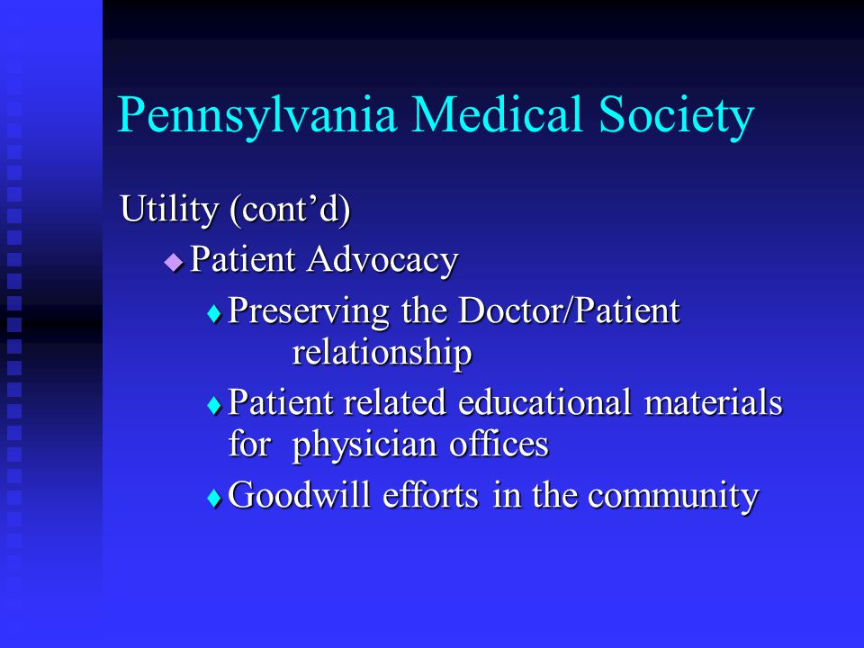 Pennsylvania Medical Society PHC4 Measuring the Quality of PA's commercial HMOs Available as a handout in the physician's office Available as a handout in the physician's office Waiting room periodical Waiting room periodical In Brochure or Actual report format In Brochure or Actual report format Physician's seen as a trusted source Physician's seen as a trusted source