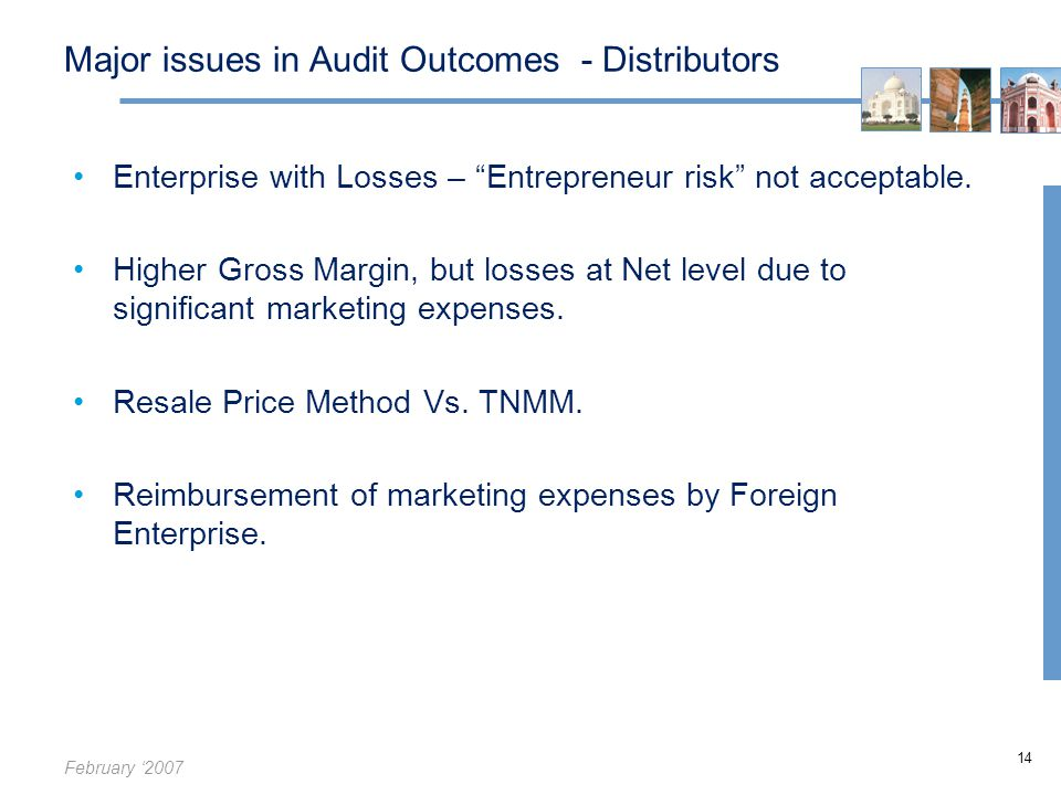 February '2007 14 Major issues in Audit Outcomes - Distributors Enterprise with Losses – Entrepreneur risk not acceptable.