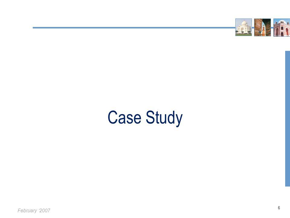 February '2007 6 Case Study