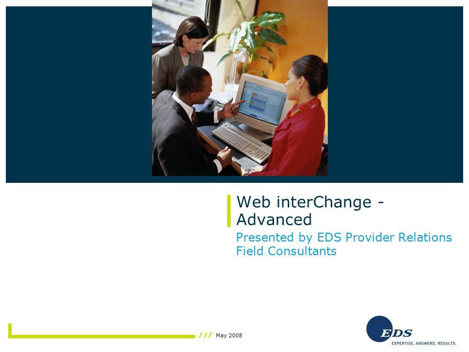 22/ May 2008 Web interChange – Advanced Presentation Provider Profile Inquiry