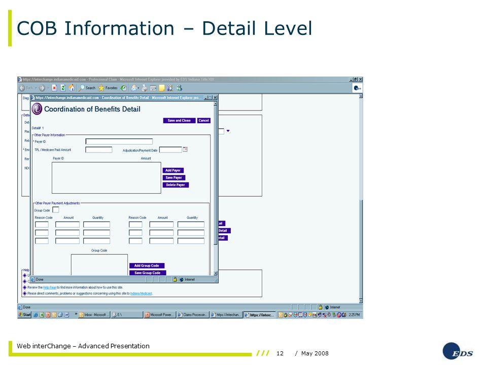 12/ May 2008 Web interChange – Advanced Presentation COB Information – Detail Level