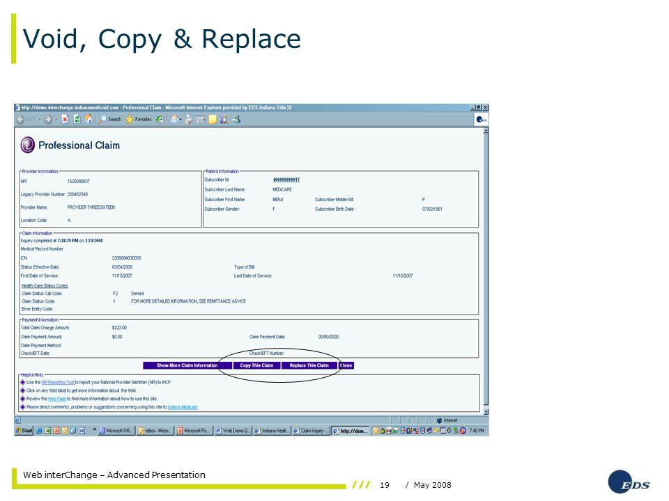 19/ May 2008 Web interChange – Advanced Presentation Void, Copy & Replace