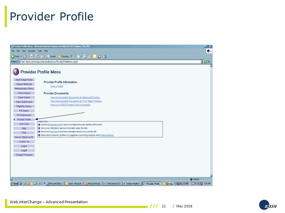 21/ May 2008 Web interChange – Advanced Presentation Provider Profile