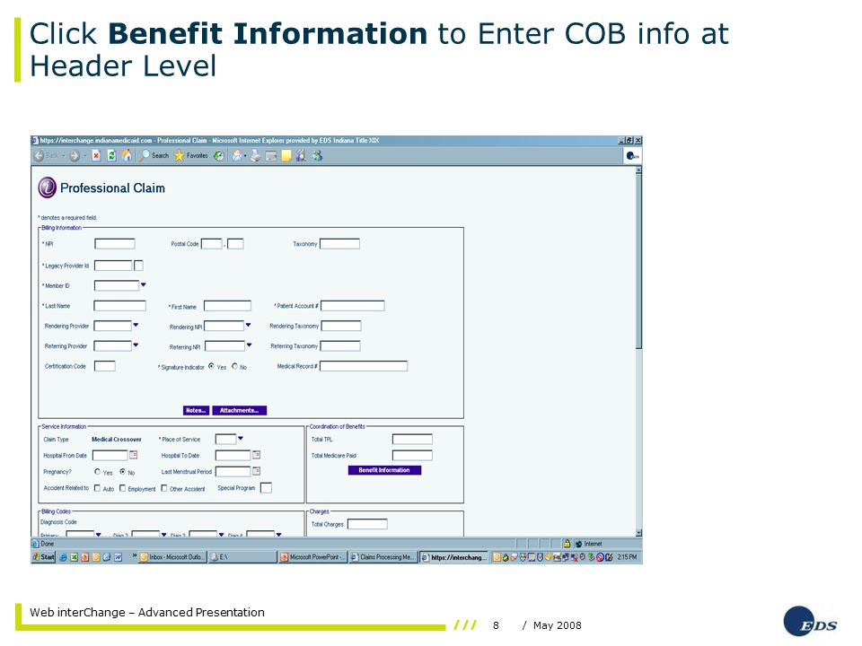 8/ May 2008 Web interChange – Advanced Presentation Click Benefit Information to Enter COB info at Header Level