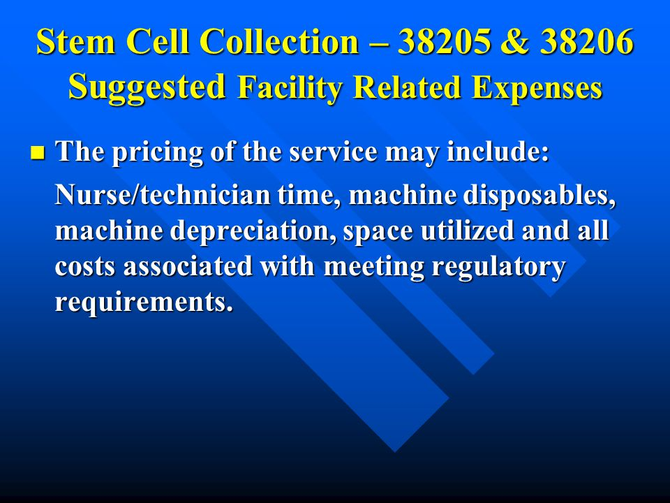 Stem Cell Collection – 38205 & 38206 Suggested Facility Related Expenses The pricing of the service may include: The pricing of the service may includ