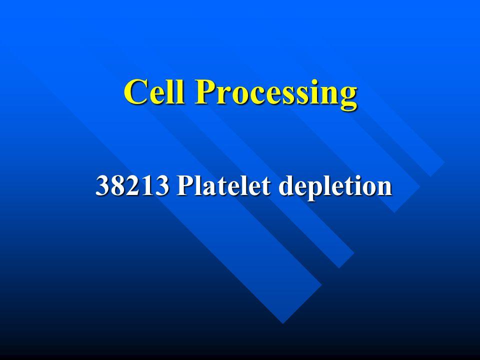 Cell Processing 38213 Platelet depletion