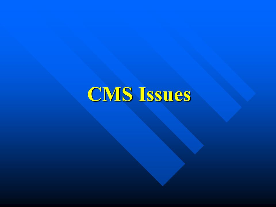 CMS Issues