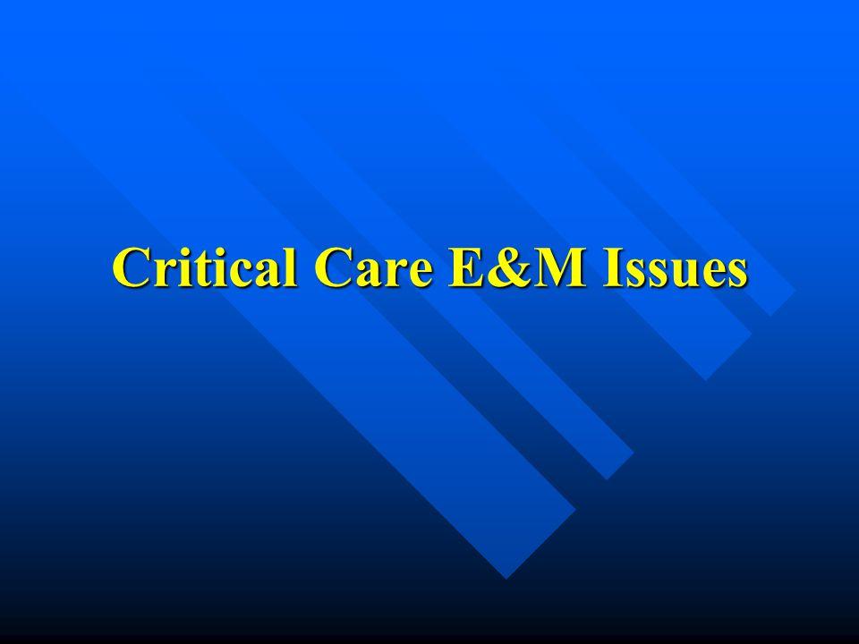 Critical Care E&M Issues
