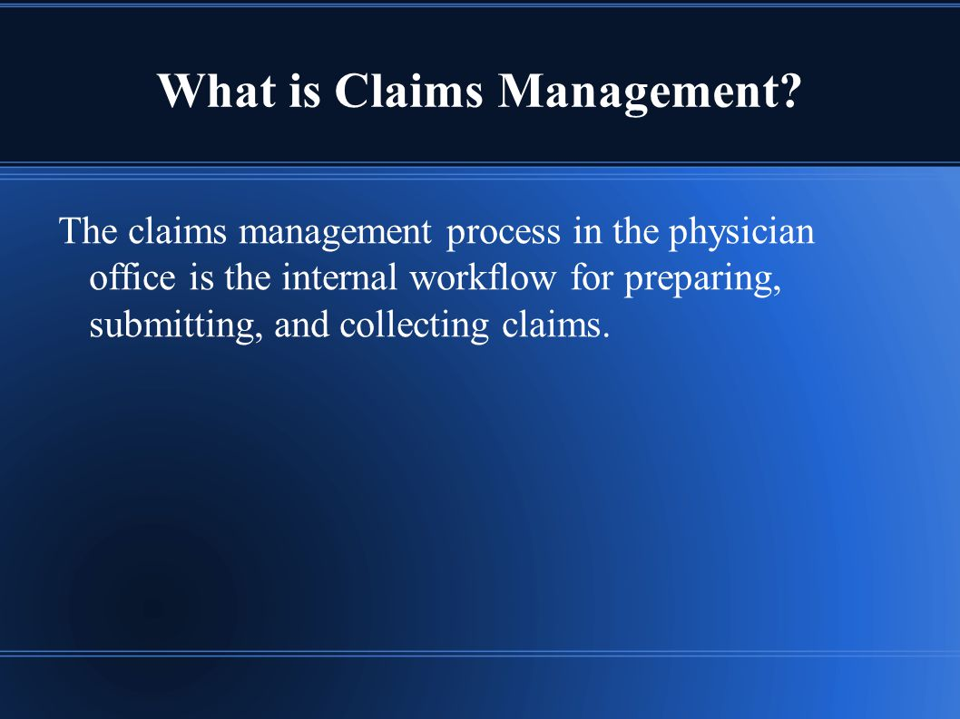 What is Claims Management.
