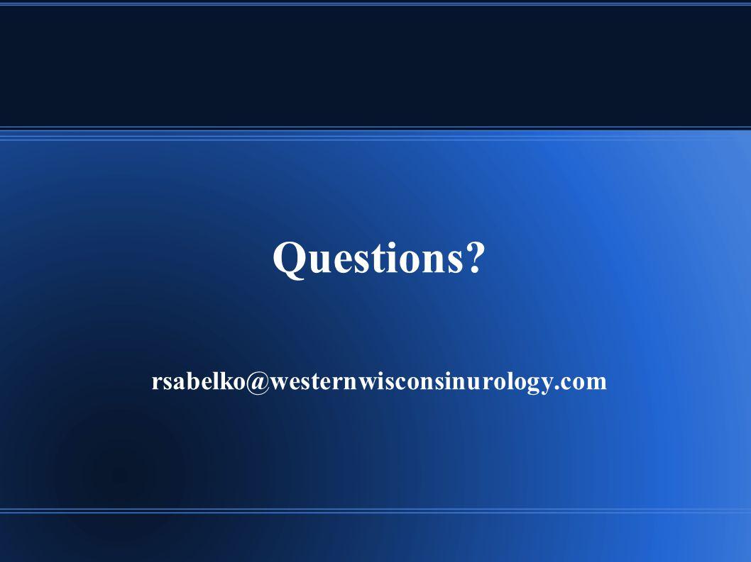 Questions rsabelko@westernwisconsinurology.com