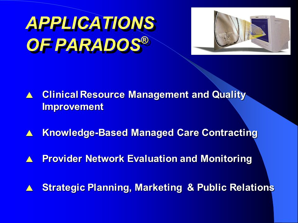 $750,000 Increase in Financial Performance $415,000 Operating Room $185,000 Laboratory $150,000 Supplies Using The Delta Group's PARADOS Provider Profiling System, we were able to improve our financial performance by $750,000 by altering practice patterns and policies in laboratory, operating room, and medical/surgical supplies.