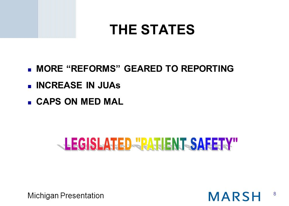 8 Michigan Presentation THE STATES MORE REFORMS GEARED TO REPORTING INCREASE IN JUAs CAPS ON MED MAL