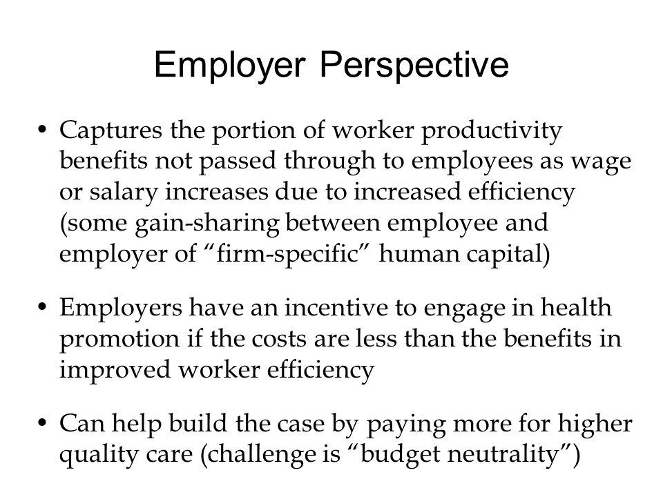 Employer Perspective Captures the portion of worker productivity benefits not passed through to employees as wage or salary increases due to increased