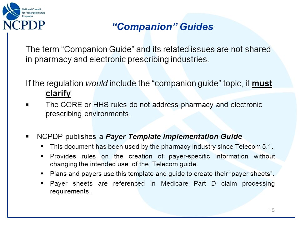 10 Companion Guides The term Companion Guide and its related issues are not shared in pharmacy and electronic prescribing industries.