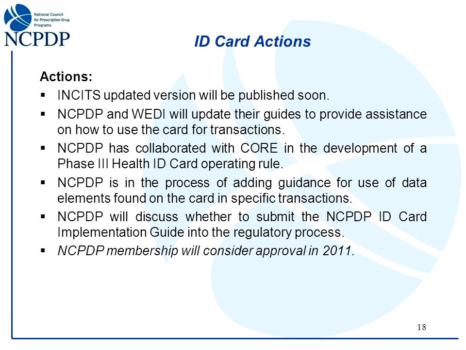18 ID Card Actions Actions:  INCITS updated version will be published soon.