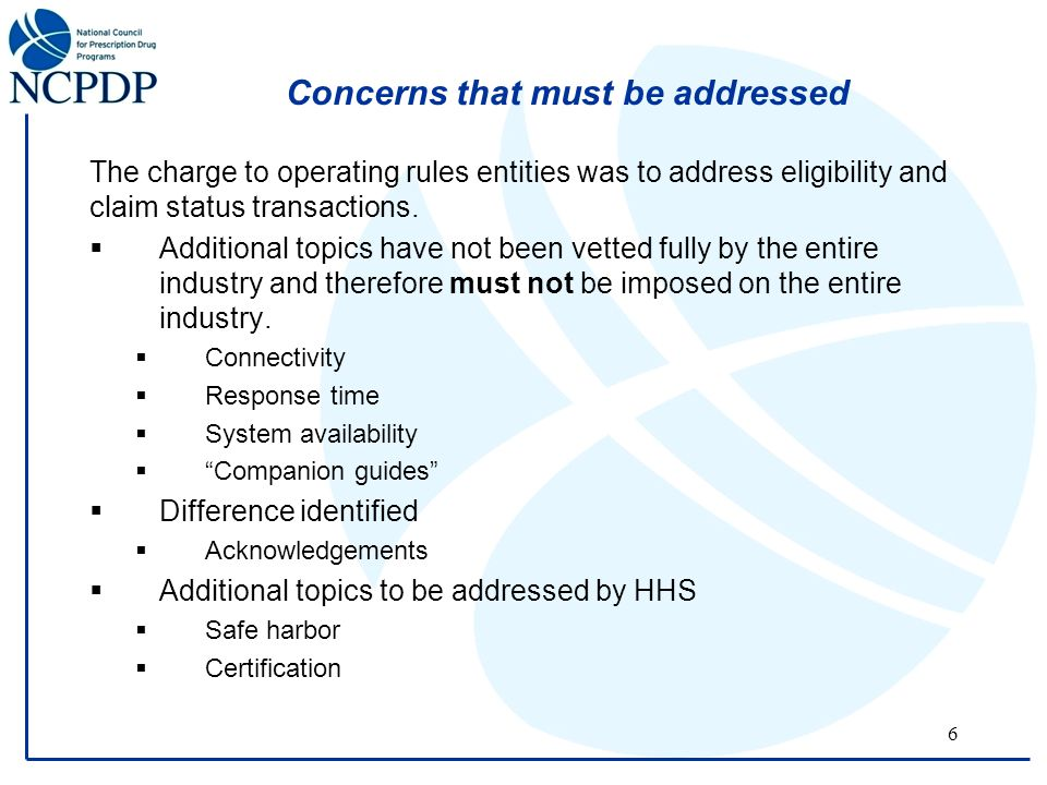 6 Concerns that must be addressed The charge to operating rules entities was to address eligibility and claim status transactions.