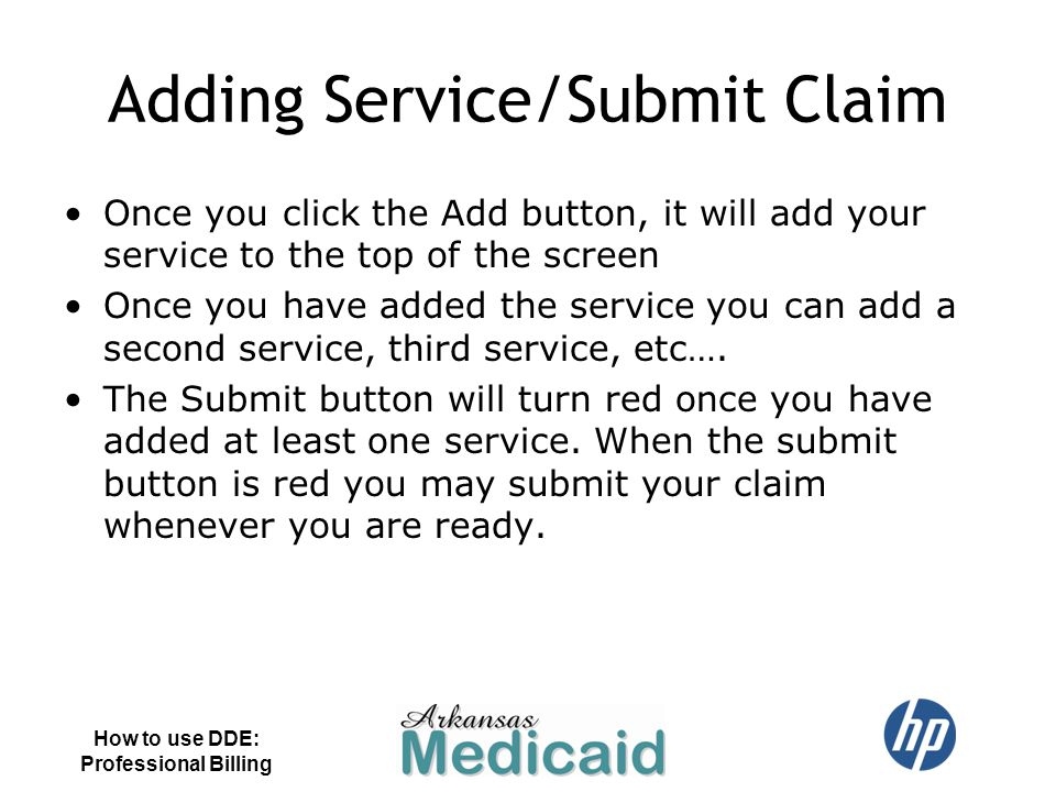 Adding Service/Submit Claim Once you click the Add button, it will add your service to the top of the screen Once you have added the service you can a