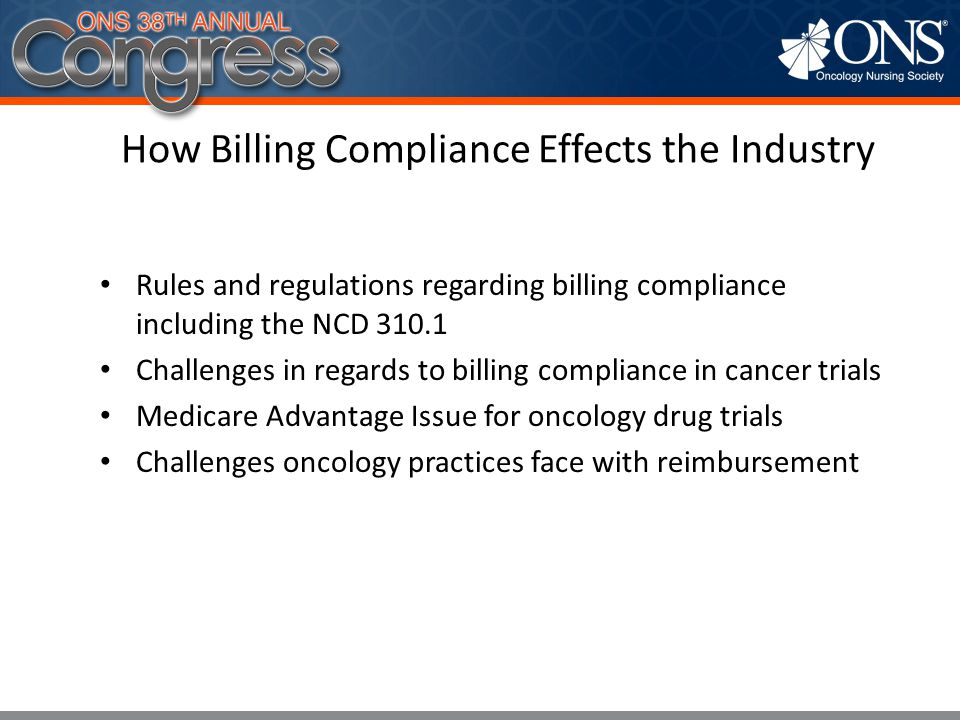 How Billing Compliance Effects the Industry Rules and regulations regarding billing compliance including the NCD 310.1 Challenges in regards to billin