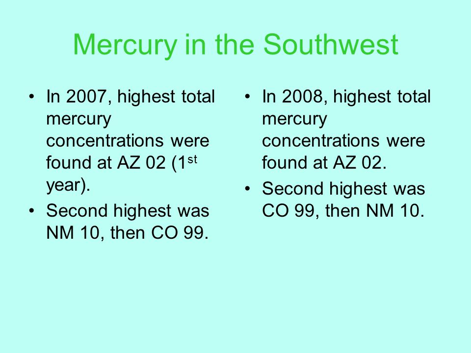In 2007, highest total mercury concentrations were found at AZ 02 (1 st year).