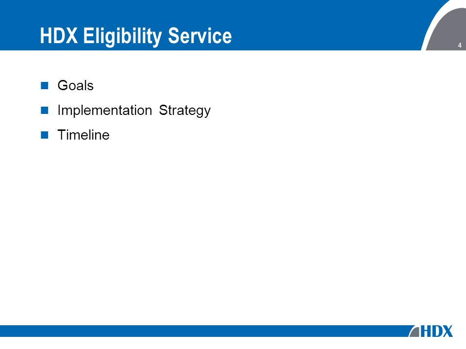 4 HDX Eligibility Service Goals Implementation Strategy Timeline