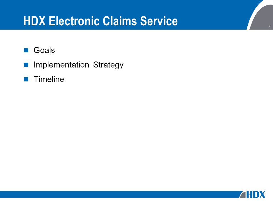 8 HDX Electronic Claims Service Goals Implementation Strategy Timeline