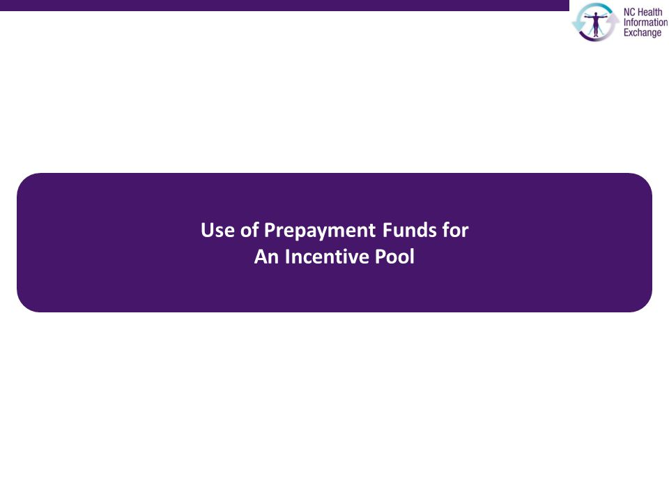 Use of Prepayment Funds for An Incentive Pool