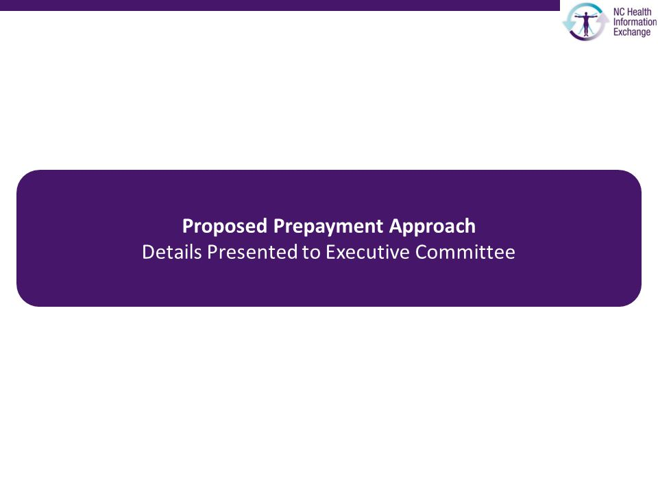Proposed Prepayment Approach Details Presented to Executive Committee