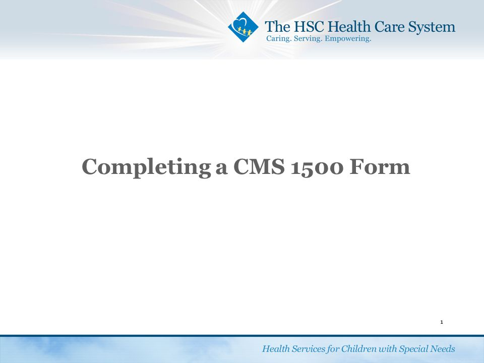Completing a CMS 1500 Form 1