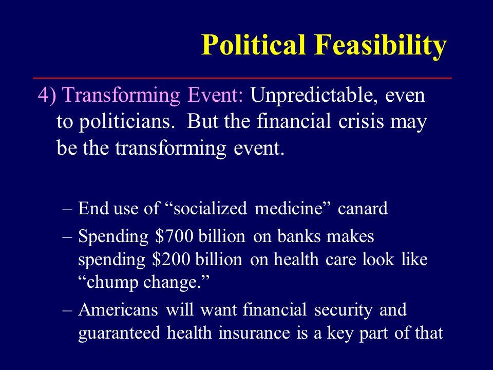 Political Feasibility 4) Transforming Event: Unpredictable, even to politicians.