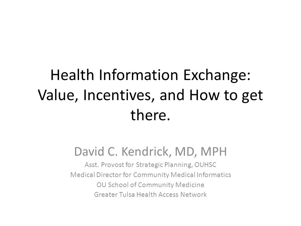 Health Information Exchange: Value, Incentives, and How to get there.