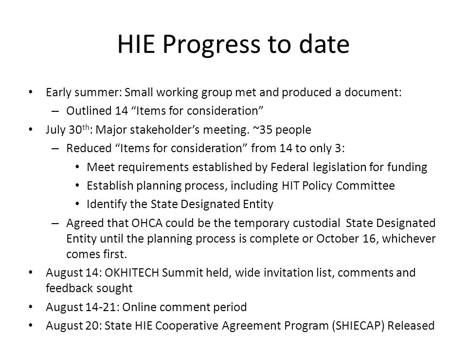 HIE Progress to date Early summer: Small working group met and produced a document: – Outlined 14 Items for consideration July 30 th : Major stakeholder's meeting.
