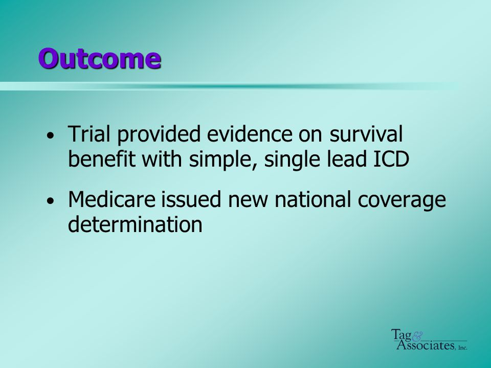 Outcome Trial provided evidence on survival benefit with simple, single lead ICD Medicare issued new national coverage determination