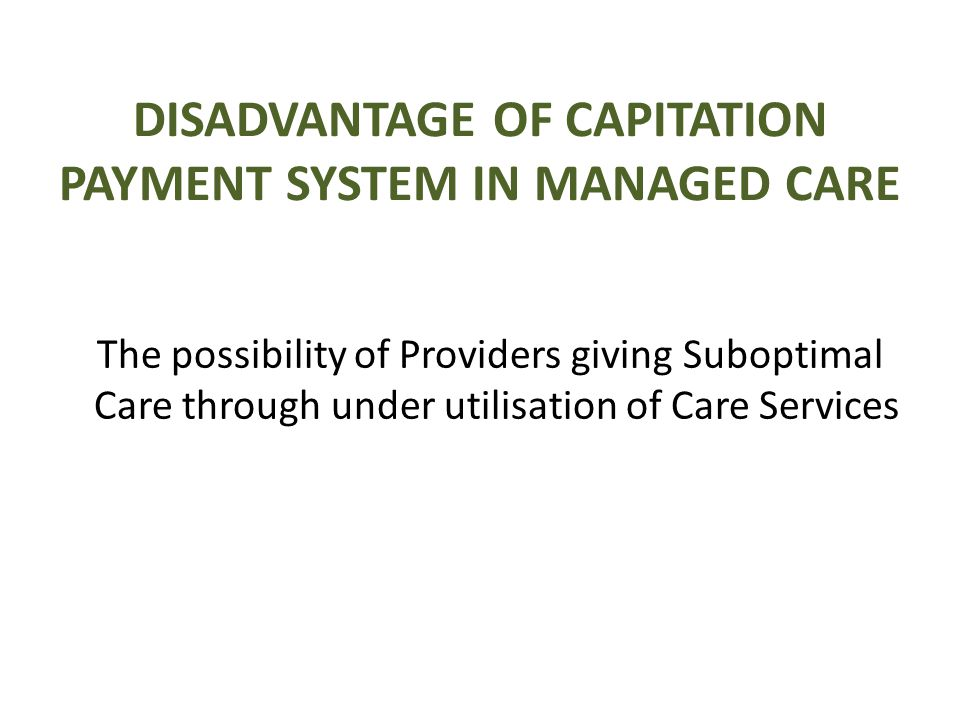 MANAGEMENT OF CAPITATION FOR PRIMARYCARE IN NHIS FORMAL SECTOR PROGRAM A function of the individual Primary Providers only.