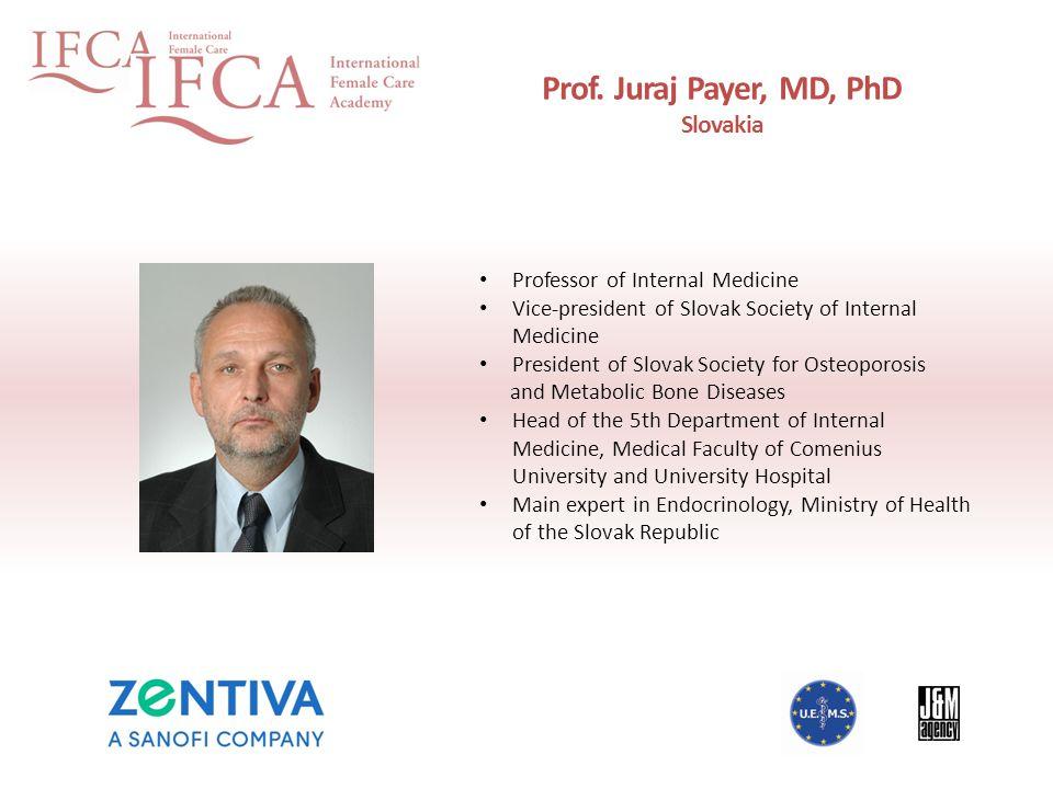 Prof. Juraj Payer, MD, PhD Slovakia Professor of Internal Medicine Vice-president of Slovak Society of Internal Medicine President of Slovak Society f