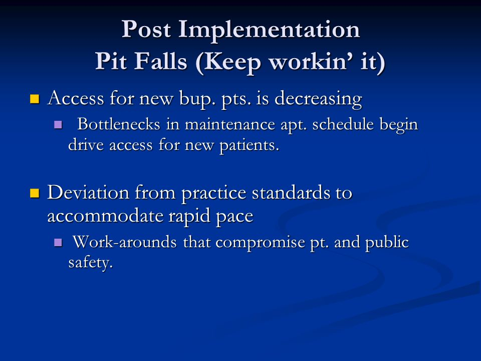 Post Implementation Pit Falls (Keep workin' it) Access for new bup.
