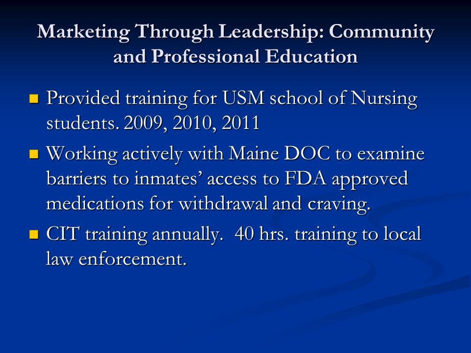 Marketing Through Leadership: Community and Professional Education Provided training for USM school of Nursing students.
