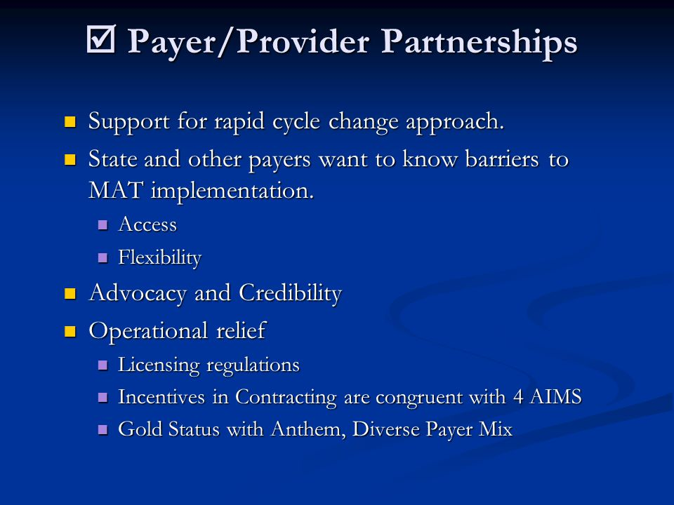  Payer/Provider Partnerships Support for rapid cycle change approach.