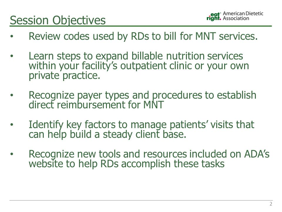 Session Objectives Review codes used by RDs to bill for MNT services.