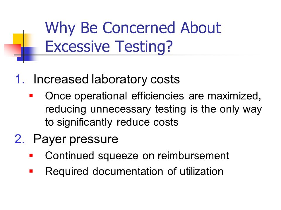 Why Be Concerned About Excessive Testing.