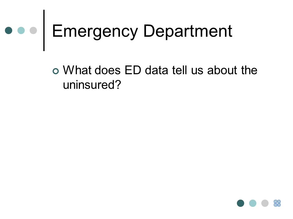 Emergency Department What does ED data tell us about the uninsured
