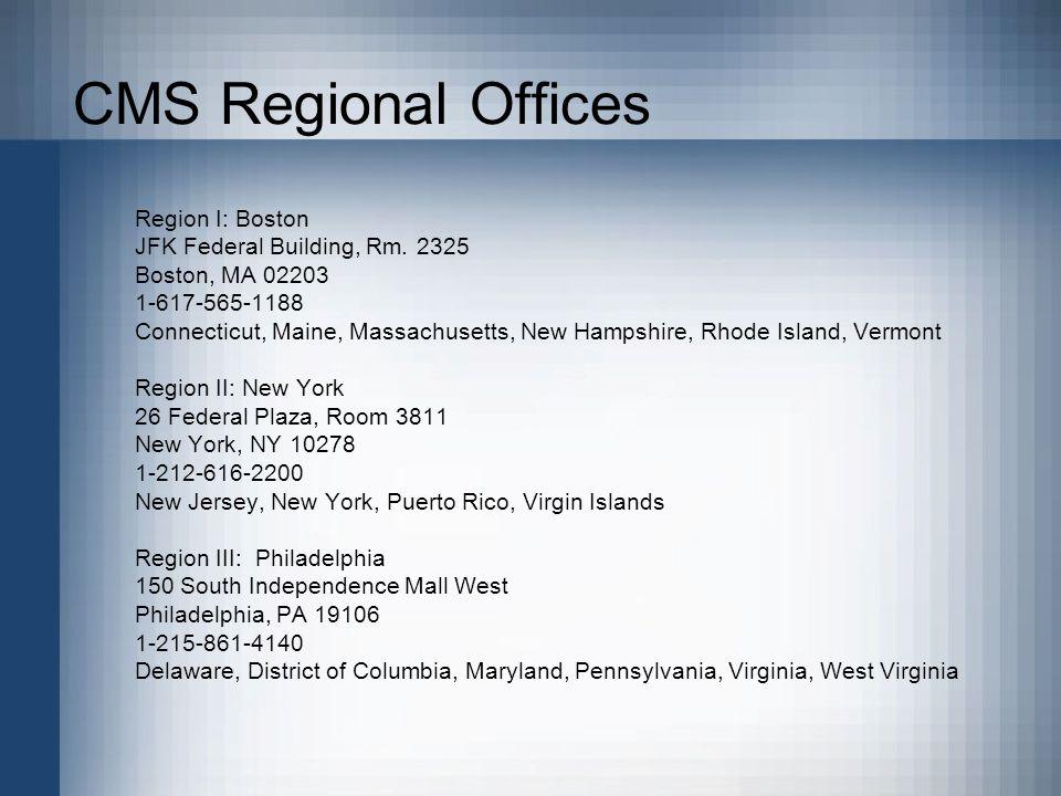 CMS Regional Offices Region I: Boston JFK Federal Building, Rm.